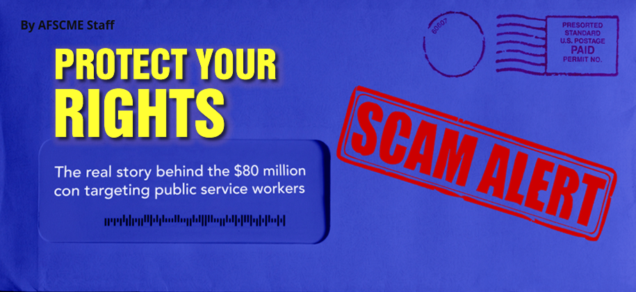 SCAM ALERT: Anti-union activists target public service workers.
