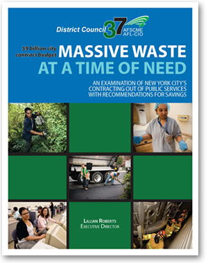 Click here to read the full text of DC 37's 2009 report on how New York City can cut waste, not jobs and services, and save $9 billion. (PDF)*
