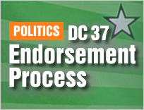 Learn more about DC 37's political endorsement process.
